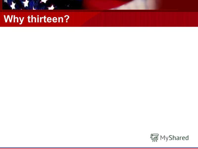 Why thirteen?