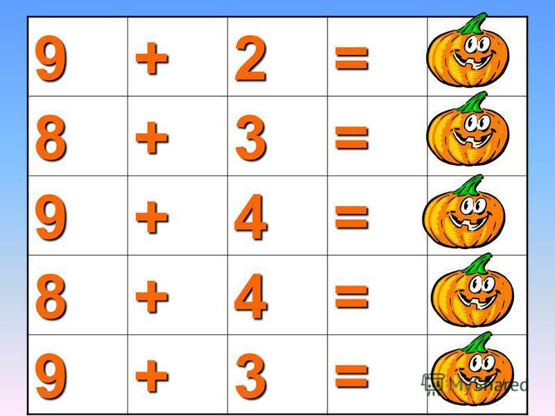 9+2=11 8+3=11 9+4=13 8+4=12 9+3=12