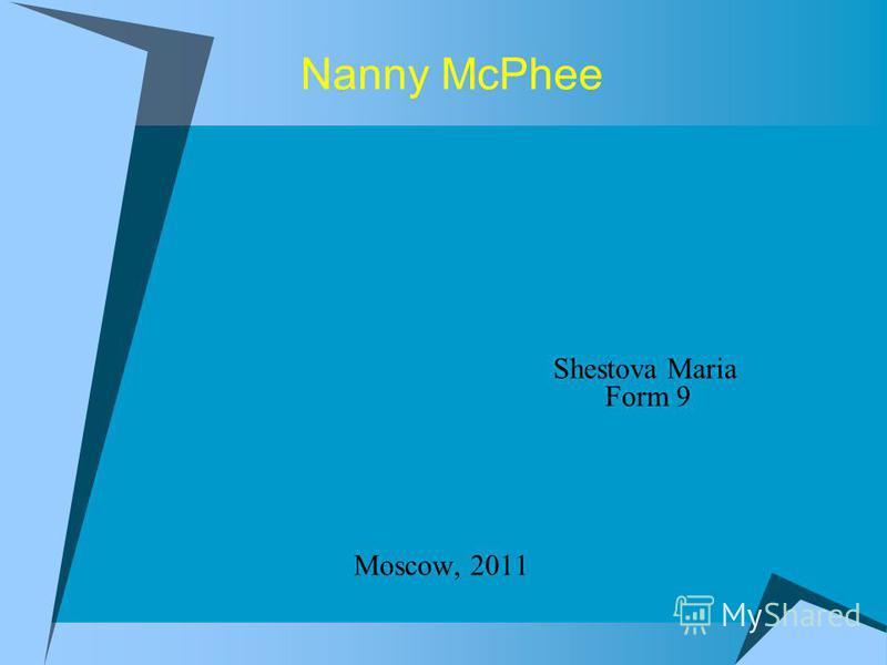 Nanny McPhee Shestova Maria Form 9 Moscow, 2011