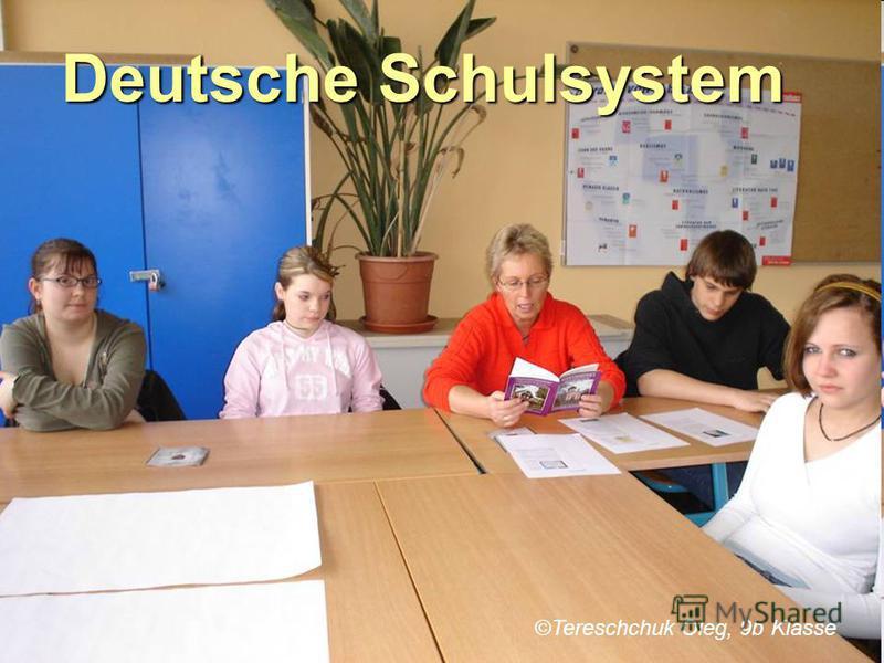 Deutsche Schulsystem ©Tereschchuk Oleg, 9b Klasse