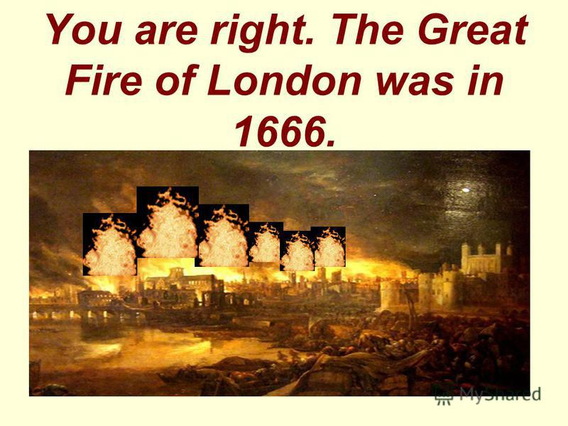 You are right. The Great Fire of London was in 1666.