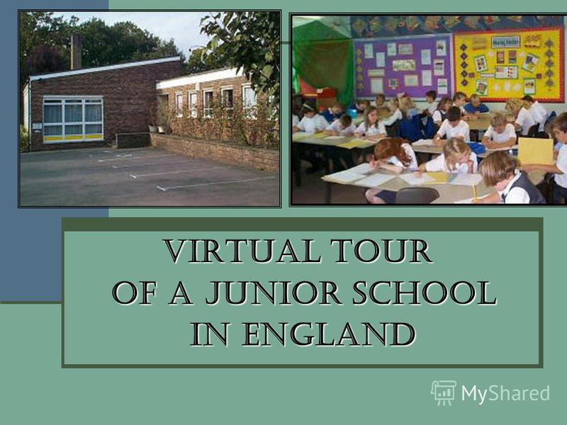 Virtual Tour of a Junior School of a Junior School in England in England