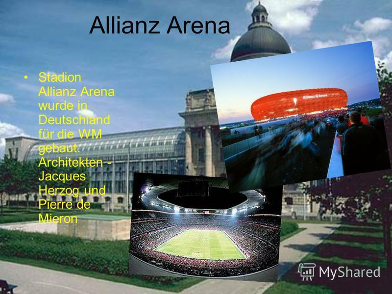 Allianz Arena Stadion Allianz Arena wurde in Deutschland für die WM gebaut. Architekten - Jacques Herzog und Pierre de Mieron