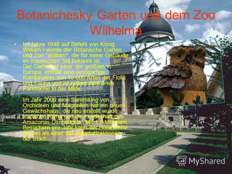 Botanichesky Garten und dem Zoo Wilhelma Im Jahre 1848 auf Befehl von König William I wurde der Botanische Garten und Zoo