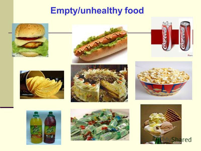 Empty/unhealthy food