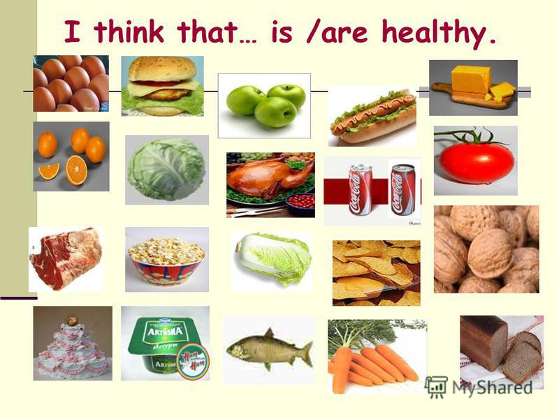 I think that… is /are healthy.