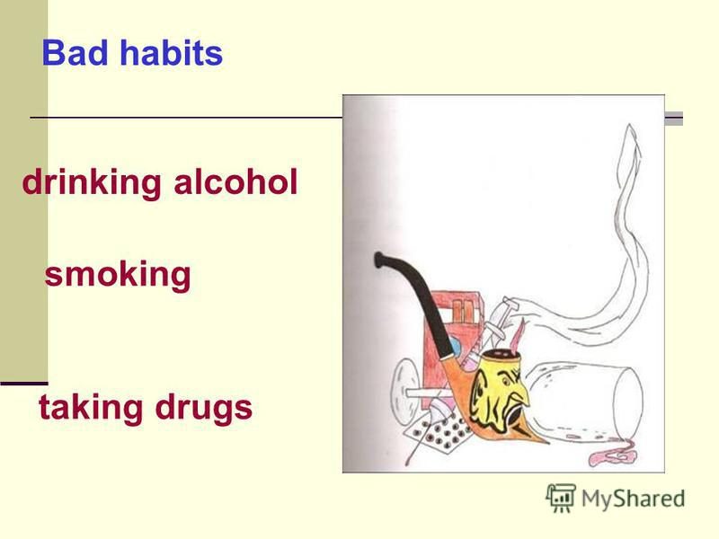 smoking Bad habits drinking alcohol taking drugs