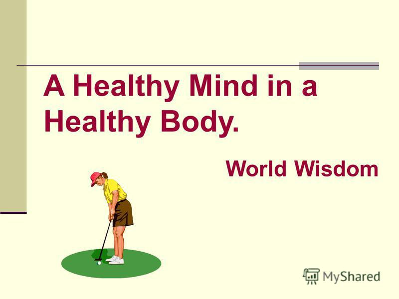 essays on healthy mind and healthy body Short essay on health is wealth in order to keep the body healthy, we need to keep the mind sound health and hygiene – essay.