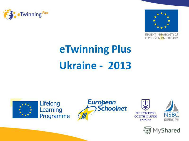 eTwinning Plus Ukraine - 2013