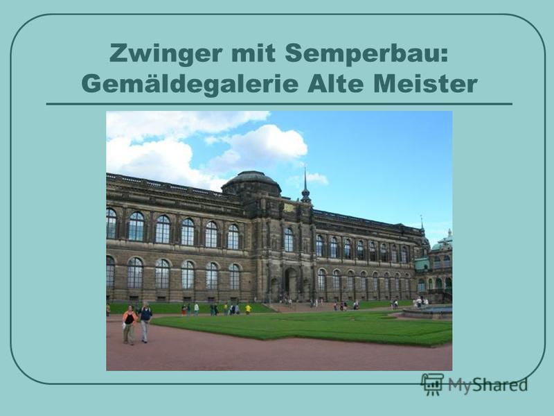 Zwinger mit Semperbau: Gemäldegalerie Alte Meister
