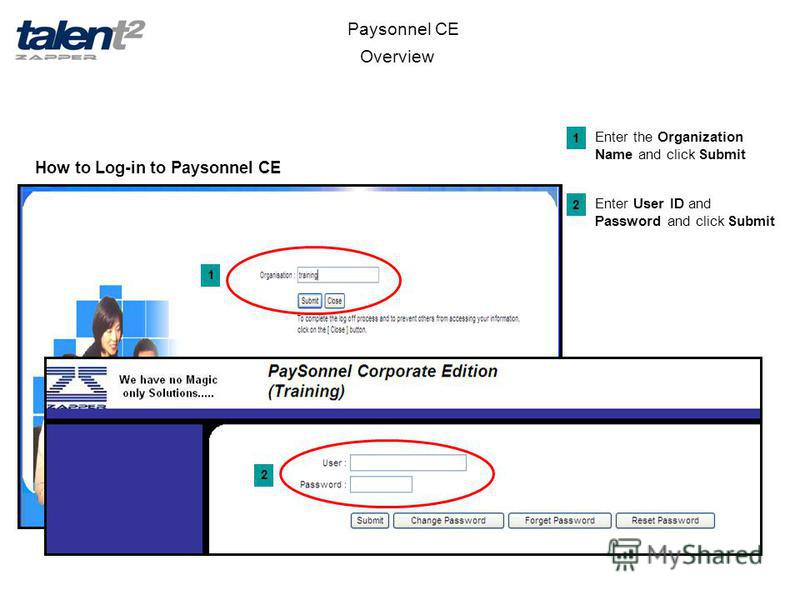 Overview Paysonnel CE Enter the Organization Name and click Submit 1 1 2 Enter User ID and Password and click Submit 2 How to Log-in to Paysonnel CE