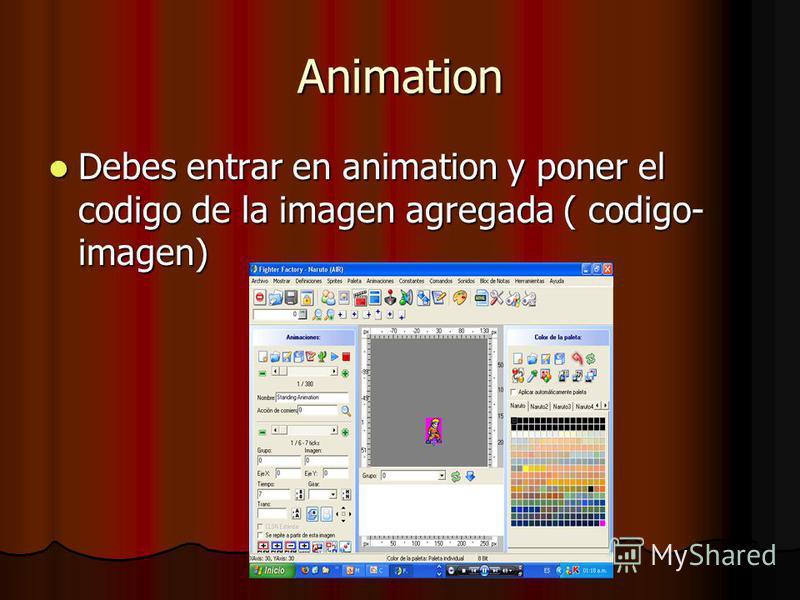 Animation Debes entrar en animation y poner el codigo de la imagen agregada ( codigo- imagen) Debes entrar en animation y poner el codigo de la imagen agregada ( codigo- imagen)