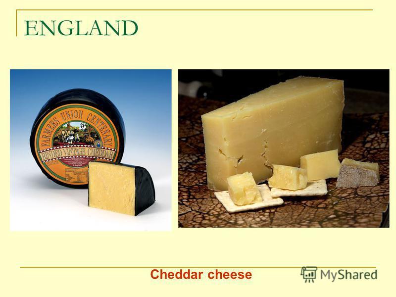 ENGLAND Cheddar cheese