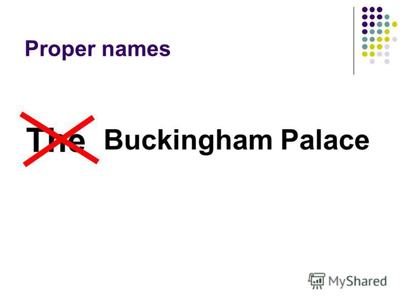 Proper names Buckingham Palace The