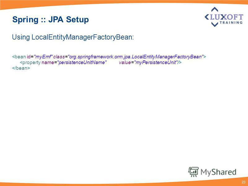 23 Spring :: JPA Setup Using LocalEntityManagerFactoryBean: