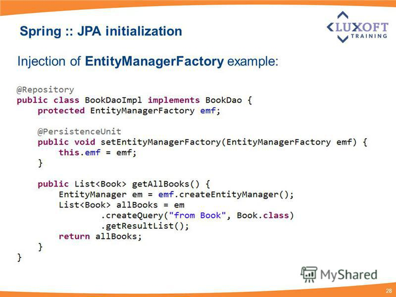 28 Injection of EntityManagerFactory example: Spring :: JPA initialization