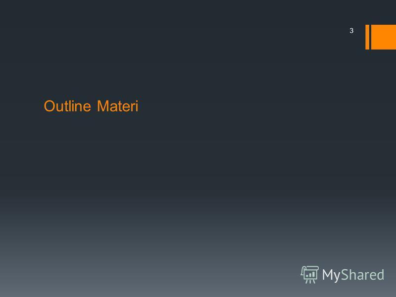 Outline Materi 3