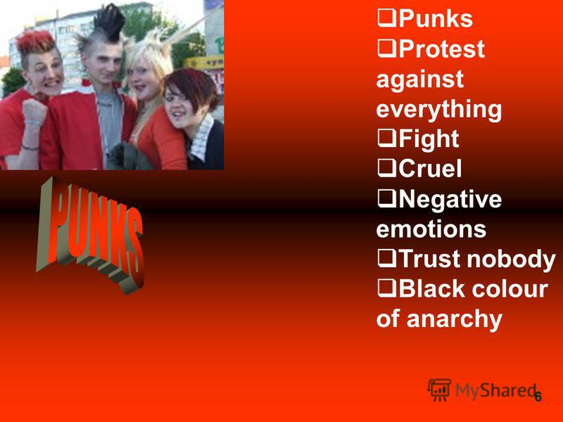 Punks Protest against everything Fight Cruel Negative emotions Trust nobody Black colour of anarchy 6