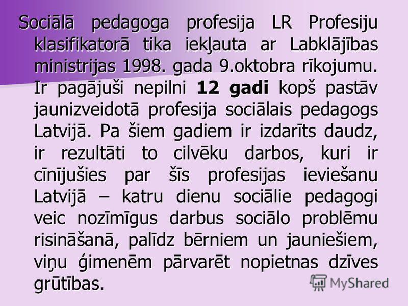 SOCIĀLĀ PEDAGOGA PROFESIJA LATVIJĀ
