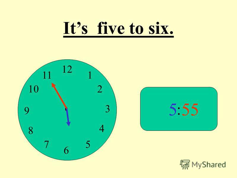 12 9 3 6 1 2 4 57 8 10 11 : 555 Its five to six.