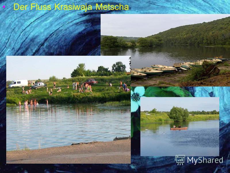 Der Fluss Krasiwaja Metscha
