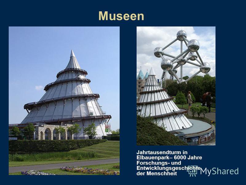 Museen Jahrtausendturm in Elbauenpark– 6000 Jahre Forschungs- und Entwicklungsgeschichte der Menschheit