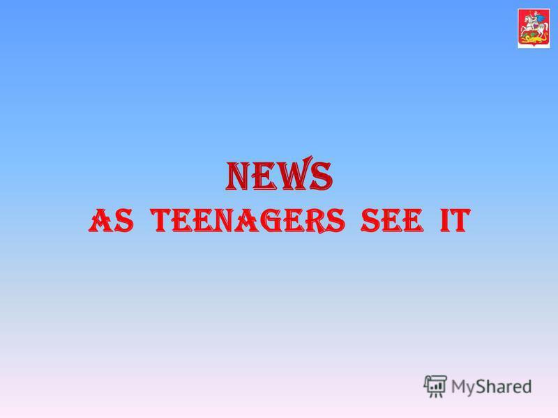 News as teenagers see it