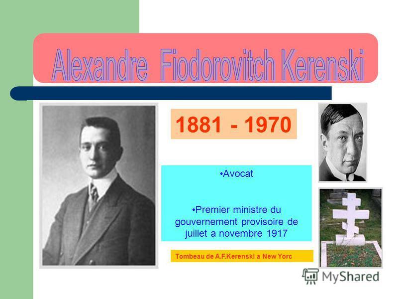 1881 - 1970 Avocat Premier ministre du gouvernement provisoire de juillet a novembre 1917 Tombeau de A.F.Kerenski a New Yorc