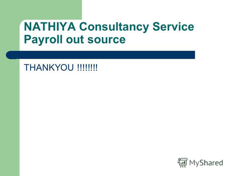 NATHIYA Consultancy Service Payroll out source THANKYOU !!!!!!!!
