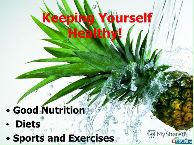 Keeping Yourself Healthy! Good Nutrition Diets Sports and Exercises