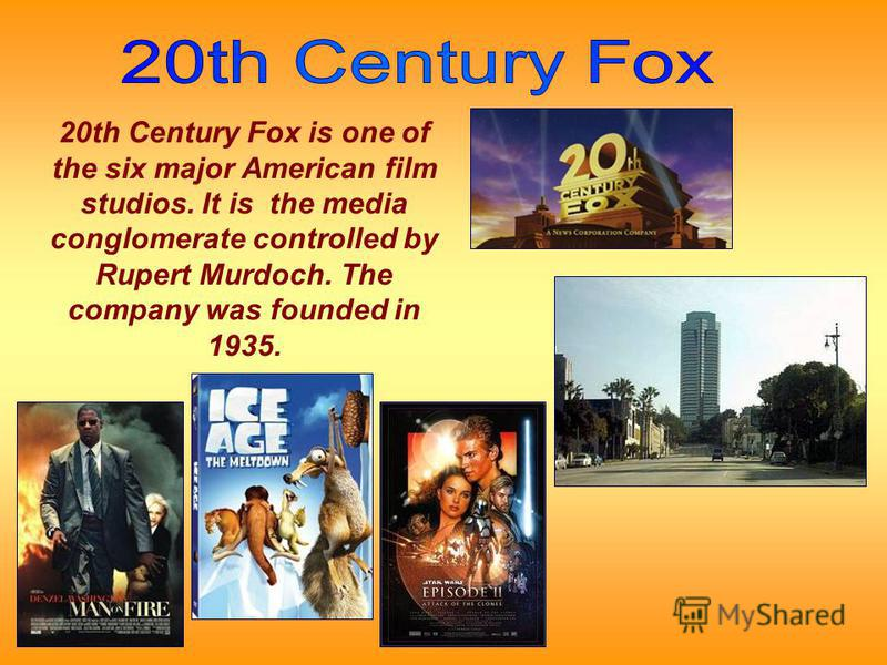 20th Century Fox is one of the six major American film studios. It is the media conglomerate controlled by Rupert Murdoch. The company was founded in 1935.