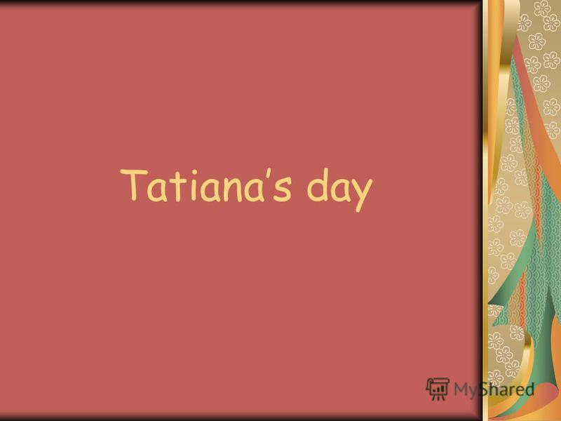 Tatianas day