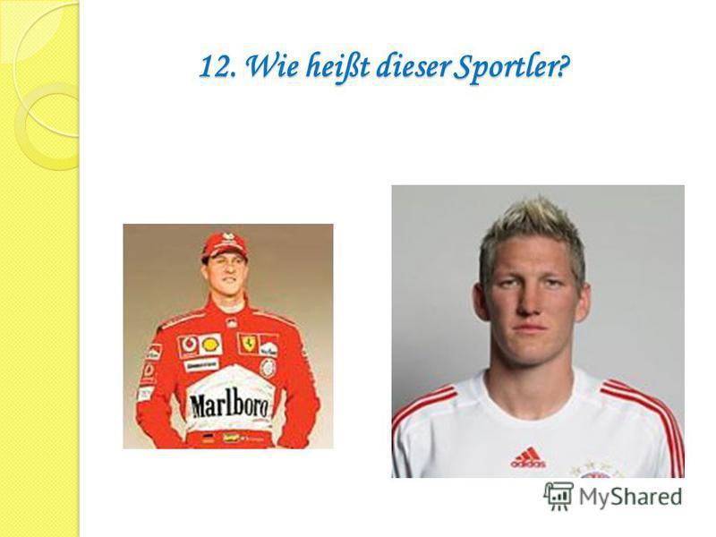 12. Wie heißt dieser Sportler?