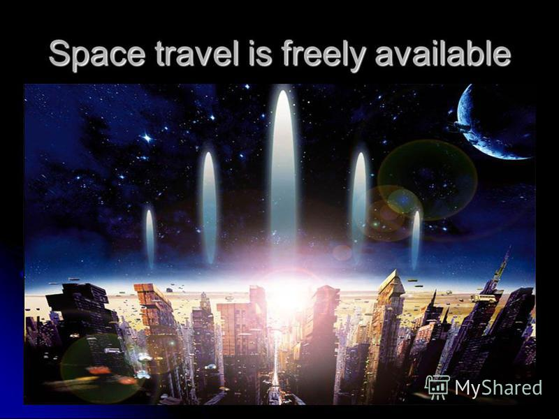 Space travel is freely available
