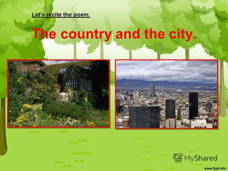 The country and the city. Lets recite the poem.