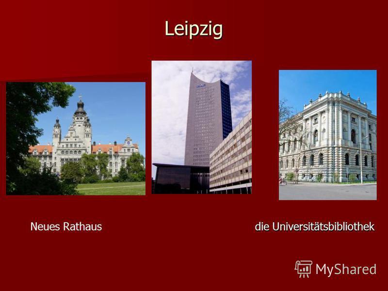 die Universitätsbibliothek Neues Rathaus die Universitätsbibliothek Leipzig