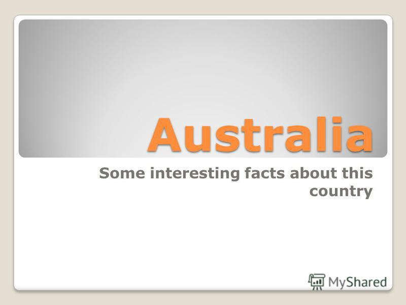 Australia Some interesting facts about this country