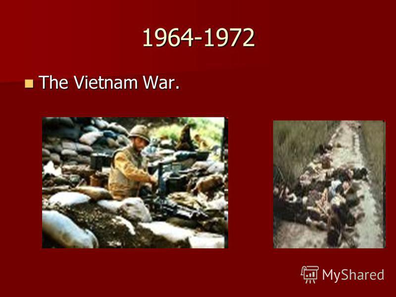 1964-1972 The Vietnam War. The Vietnam War.
