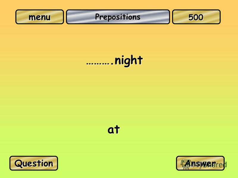 Prepositions ……….night at QuestionAnswer 500