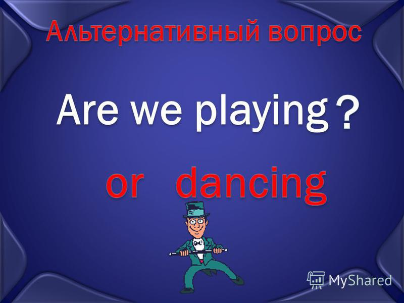 I am playing, You are playing, He is playing, She is playing, We are playing, They are playing, ? ? ? ? ?