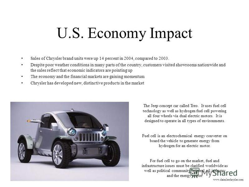U.S. Economy Impact Sales of Chrysler brand units were up 14 percent in 2004, compared to 2003. Despite poor weather conditions in many parts of the country, customers visited showrooms nationwide and the sales reflect that economic indicators are po