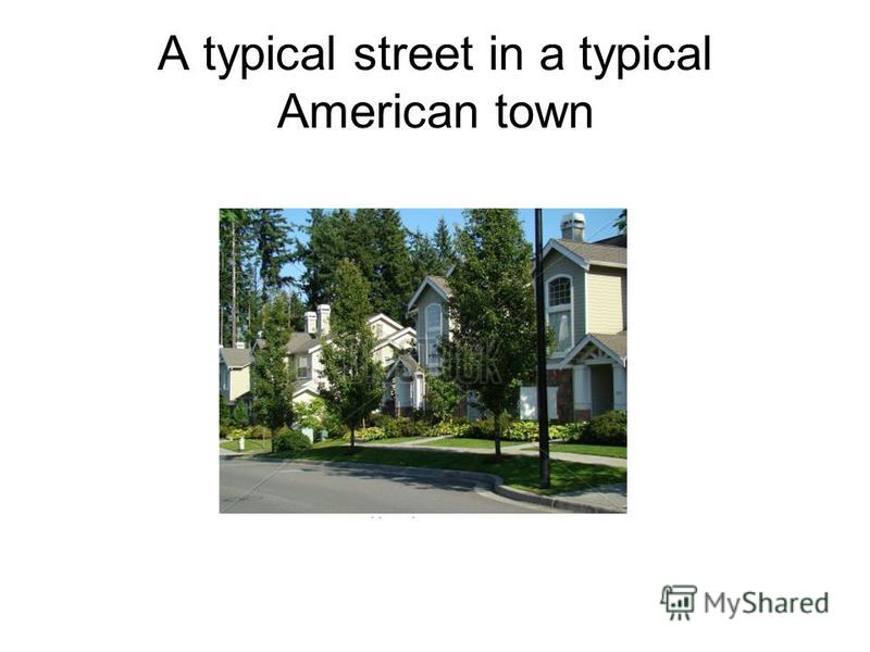 A typical street in a typical American town