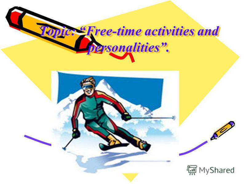 Topic: Free-time activities and personalities.