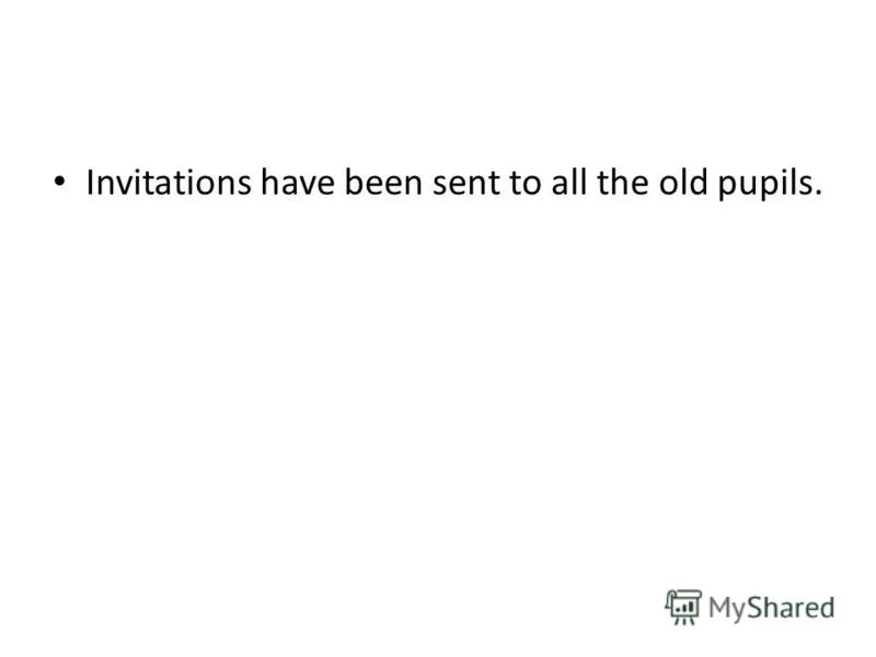 Invitations have been sent to all the old pupils.