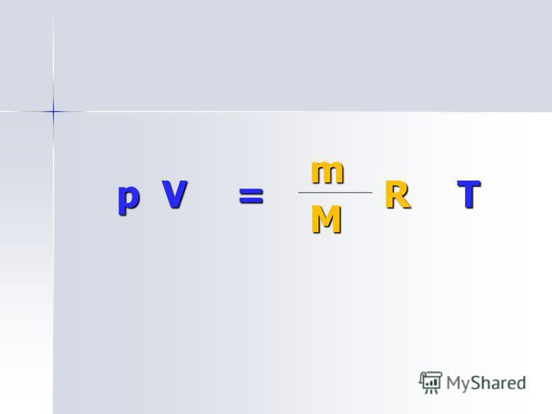 pV= m RT M