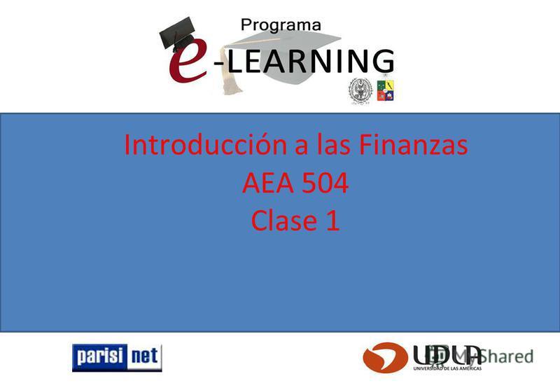 Introducción a las Finanzas AEA 504 Clase 1