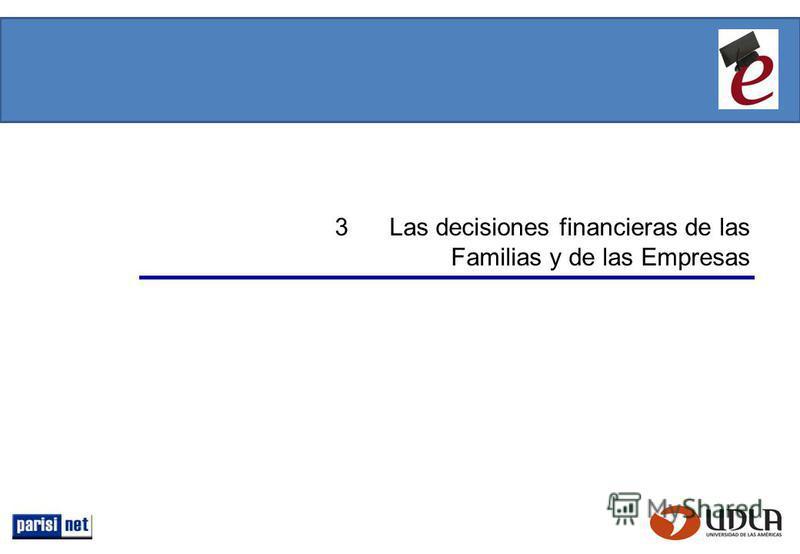 3 Las decisiones financieras de las Familias y de las Empresas