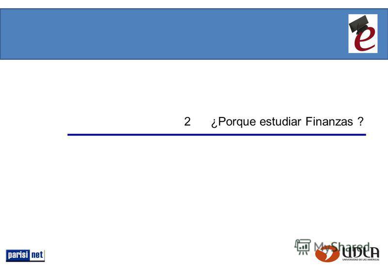 2 ¿Porque estudiar Finanzas ?