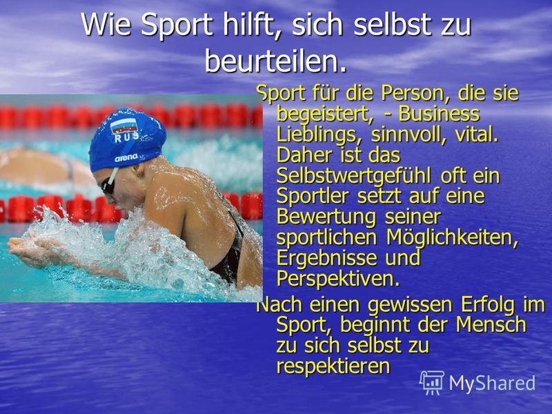 Wie Sport hilft, sich selbst zu beurteilen. Wie Sport hilft, sich selbst zu beurteilen. Sport für die Person, die sie begeistert, - Business Lieblings, sinnvoll, vital. Daher ist das Selbstwertgefühl oft ein Sportler setzt auf eine Bewertung seiner s