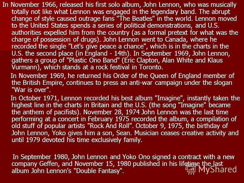 In November 1966, released his first solo album, John Lennon, who was musically totally not like what Lennon was engaged in the legendary band. The abrupt change of style caused outrage fans